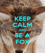 KEEP CALM AND BE A FOX - Personalised Poster A4 size