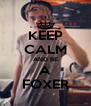 KEEP CALM AND BE A FOXER - Personalised Poster A4 size