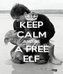 KEEP CALM AND BE A FREE ELF - Personalised Poster A4 size