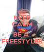 KEEP CALM AND BE A  FREESTYLER - Personalised Poster A4 size