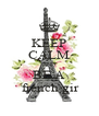 KEEP CALM AND BE A  french gir - Personalised Poster A4 size