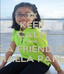 KEEP CALM AND BE A FRIEND OF  MIKHAELA PAREDES - Personalised Poster A4 size