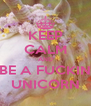 KEEP CALM AND BE A FUCKIN UNICORN - Personalised Poster A4 size
