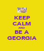 KEEP CALM AND BE A GEORGIA - Personalised Poster A4 size