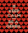 KEEP CALM AND BE A  GERBIL - Personalised Poster A4 size