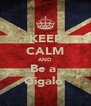KEEP CALM AND Be a  Gigalo  - Personalised Poster A4 size
