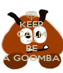 KEEP CALM AND BE A GOOMBA - Personalised Poster A4 size