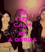KEEP CALM AND BE  A GORDA - Personalised Poster A4 size