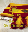 KEEP CALM AND Be A Griffindor - Personalised Poster A4 size