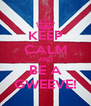 KEEP CALM AND BE A GWEEVE! - Personalised Poster A4 size