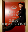 KEEP CALM AND BE A HIDDLESTONER - Personalised Poster A4 size