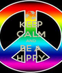 KEEP CALM AND BE A HIPPY - Personalised Poster A4 size