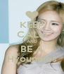 KEEP CALM AND BE A Hyounnies - Personalised Poster A4 size
