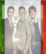 KEEP CALM AND Be A Il Volover - Personalised Poster A4 size