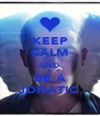 KEEP CALM AND BE A JONATIC - Personalised Poster A4 size