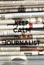 KEEP CALM AND BE A JOURNALIST  - Personalised Poster A4 size