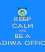 KEEP CALM AND BE A KADIWA OFFICER - Personalised Poster A4 size