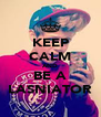 KEEP CALM AND BE A LASNIATOR - Personalised Poster A4 size