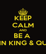 KEEP CALM AND BE A  LATIN KING & QUEEN - Personalised Poster A4 size