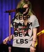 KEEP CALM AND BE A LBS - Personalised Poster A4 size