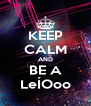KEEP CALM AND BE A LeÍOoo - Personalised Poster A4 size