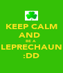 KEEP CALM AND  BE A  LEPRECHAUN :DD - Personalised Poster A4 size