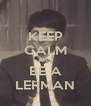 KEEP CALM AND BE A LERMAN - Personalised Poster A4 size