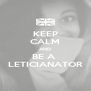 KEEP CALM AND BE A  LETICIANATOR - Personalised Poster A4 size