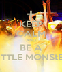 KEEP CALM AND BE A LITTLE MONS†ER - Personalised Poster A4 size