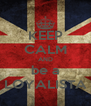 KEEP CALM AND be a LOYALISTA - Personalised Poster A4 size