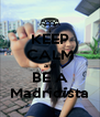 KEEP CALM and BE A Madridista - Personalised Poster A4 size