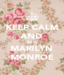 KEEP CALM AND BE A MARILYN MONROE - Personalised Poster A4 size