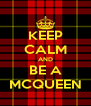 KEEP CALM AND BE A MCQUEEN - Personalised Poster A4 size