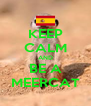 KEEP CALM AND BE A MEERCAT - Personalised Poster A4 size
