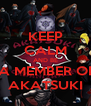 KEEP CALM AND BE  A MEMBER OF AKATSUKI - Personalised Poster A4 size