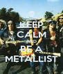 KEEP CALM AND BE A METALLIST - Personalised Poster A4 size