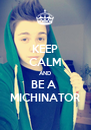 KEEP CALM AND BE A  MICHINATOR - Personalised Poster A4 size
