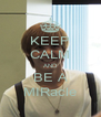 KEEP CALM AND BE A MIRacle - Personalised Poster A4 size