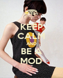 KEEP CALM AND BE A MOD - Personalised Poster A4 size