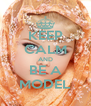 KEEP CALM AND BE A MODEL - Personalised Poster A4 size