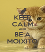KEEP CALM AND BE A MOIXITO - Personalised Poster A4 size