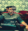 KEEP CALM AND Be A Moudir or Oustad - Personalised Poster A4 size