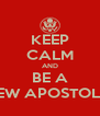 KEEP CALM AND BE A NEW APOSTOLIC - Personalised Poster A4 size