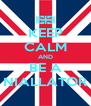 KEEP CALM AND BE A NIALLATOR - Personalised Poster A4 size