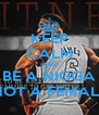 KEEP CALM AND BE A NIGGA NOT A FEMALE - Personalised Poster A4 size