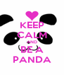 KEEP CALM AND BE A PANDA - Personalised Poster A4 size