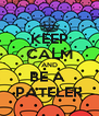 KEEP CALM AND BE A  PATELER - Personalised Poster A4 size