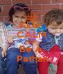 KEEP CALM AND Be A  Pathan - Personalised Poster A4 size