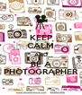 KEEP CALM AND BE A PHOTOGRAPHER - Personalised Poster A4 size