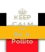 KEEP CALM AND Be A Pollito - Personalised Poster A4 size